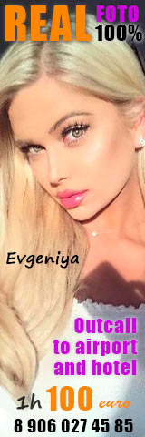Real Foto 100%. Outcall to airport and hotel. Evgeniya 1h 100e